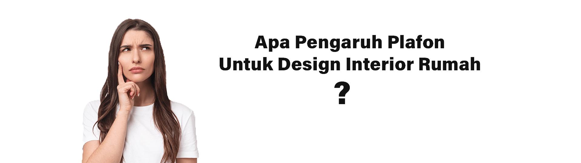 Apa Pengaru Plafon Untuk Design Interior